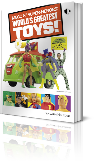 Mego Super-Heroes vintage toys book by Benjamin Holcomb